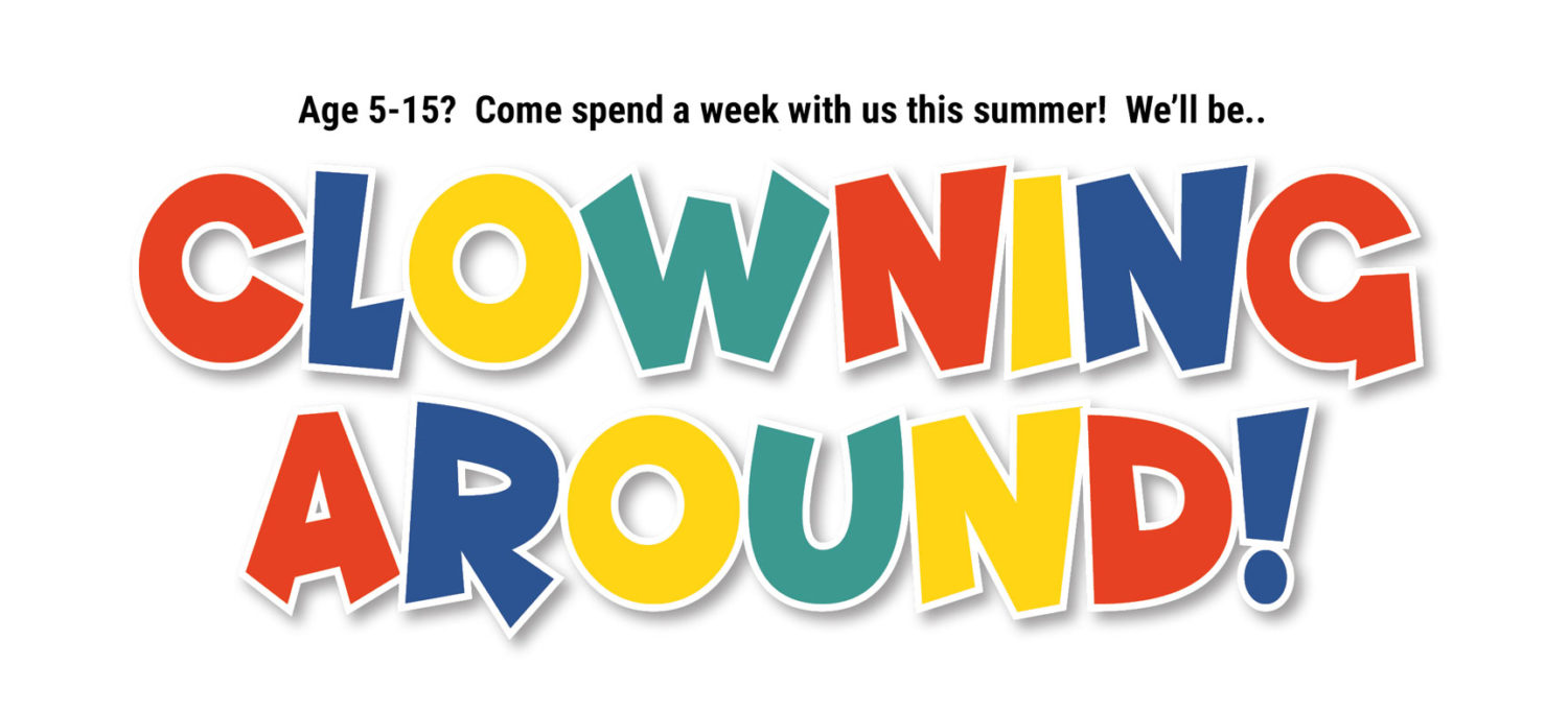 Ages 5-15?  Join us for our third annual drama day camp, Clowning Around!